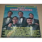Conjunto Veron Palacios Recordando Vinilo Original
