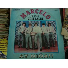 Vinilo Marcelo Y Los Cristales Ay Niña