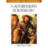 Livro A Autobiografia De Buffalo Bill William F. Cody