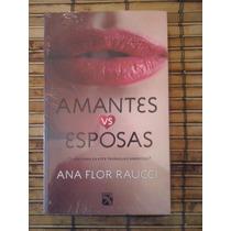 Amantes Vs Esposas / Ana Flor Raucci