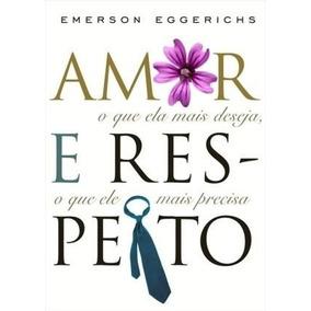 Amor E Respeito Livro Emerson Eggerichs Ed Mundo Cristão