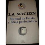 Manual De Estilo Y Etica Periodística. - La Nación -