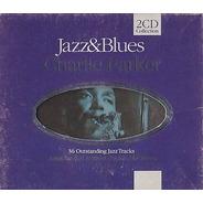 C.d - Jazz & Blues Charlie Parker 2 Discos Importado