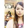 Dvd Direito À Vida (graça_filmes)