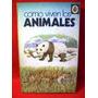 Como Viven Los Animales Newing Richard Bowood Editó Susaeta