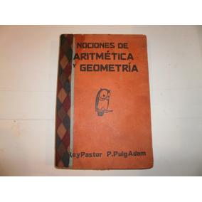 Nociones De Aritmetica Y Geometria- Rey Pastor- P.puig Adam