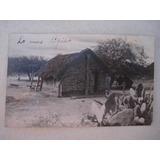 Foto Postal, Costumbrismo, Choza Tipica