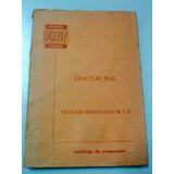 Libro-manual De Despiece: Levante Hidráulico Fiat Trac. M-45