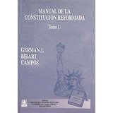 Manual De La Constitución Reformada. Bidart Campos Ed