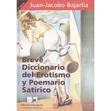 Breve Diccionario Del Erotismo Y Poemario Satirica Bajarlia