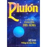 Pluton - Jeff Green - La Trayectoria Evolutiva Del Alma