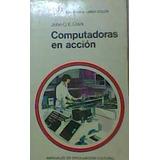 Computadoras En Acción John O. E. Clark