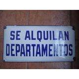 X - Antiguo Cartel Enlozado - Se Alquila Departamento - X