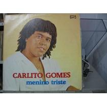 Lp Carlito Gomes Menino Triste Exx Estado 1987