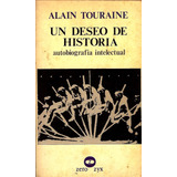 Un Deseo De Historia. Autor: Alain Touraine