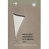 Informe Sobre Antisemitismo En La Argentina 2004