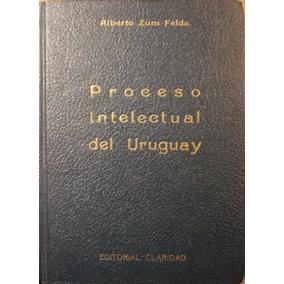 Proceso Intelectual Del Uruguay, De Alberto Zum Felde