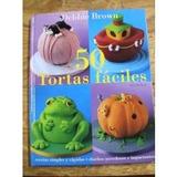 50 Tortas Fáciles - Decoración De Tortas Infantiles -de Lujo