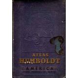 Atlas Humboldt, America Fisico, Politico Y Economico