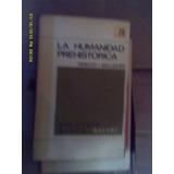 La Humanidad Prehistorica(luis Pericot/j Maluquer De Motes)