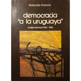 Democracia A La Uruguaya, Analisis Electoral 1925-1985