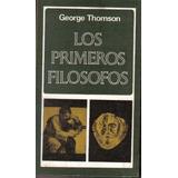 Los Primeros Filosofos - George Thomson