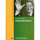 Conducción Política. Juan Domingo Perón. (nuevo)