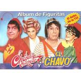 Figuritas Del Album El Chavo Y El Chapulín Colorado 2001
