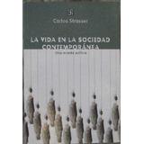 La Vida En La Sociedad Contemporanea - Strasser, Carlos