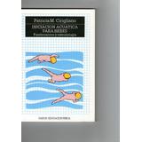 2 Libros, Bebes Iniciacion Acuatica+multiplicar Inteligencia