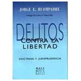 Delitos Contra La Libertad ( Buompadre, Jorge E)