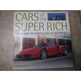 Cars Or The Super Rich. Los Autos De Los Millonarios