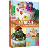 Libro: Pastillaje - Lo Mejor En Decoración De Tortas - Lexus
