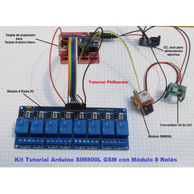 Kit Arduino Sim800l Gsm +8 Relés Control Equipos Con Celular