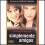 Simplemente Amigas- Ganadora Mejor Pelicula - Vhs Original