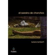 El Asesino De Chanchos - Luciano Lamberti