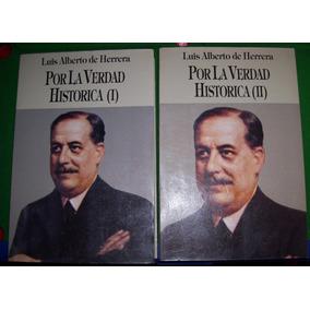 Libros - Por La Verdad Histoirica - De Luis A. De Herrera