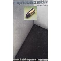 Los Mejores Cuentos Policiales / Bioy Casares / Borges .