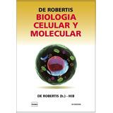 De Robertis Biologia Celular Y Molecular Nueva Edición 2012