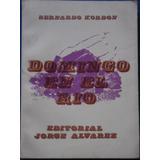 Domingo En El Rio (nuevo) - Bernardo Kordon