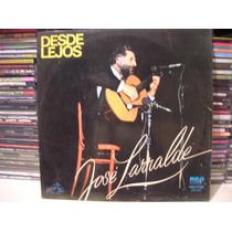 Jose Larralde - Desde Lejos - Disco De Vinilo