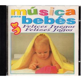 =cd Musica Para Bebês - Felices Juegos - Felizes Jogos