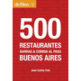 500 Restaurantes Buenos Aires. De Dios Guías De Viaje.