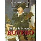 El Arte De Fernando Botero-juan Carlos Botero