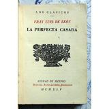 Fray Luis De Leon La Perfecta Casada - Manuel Altolaguirre