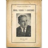 Prosa Versos Y Canciones, Enrique Guillermo Lobo.