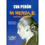 2 Libros De Eva Perón: Mi Mensaje + La Razón De Mi Vida