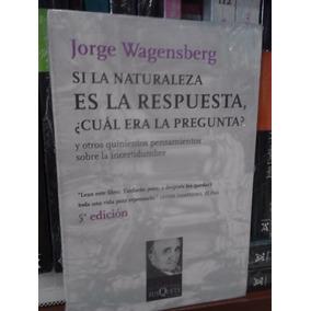Jorge Wasenberg Si La Naturaleza Es La Respuesta...