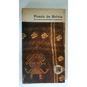 Poesia De Bolivia. De La Epoca Precolombina Al Modernismo