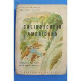 Calidoscopio Americano Libro Lectura Escolar Kapelusz 1957